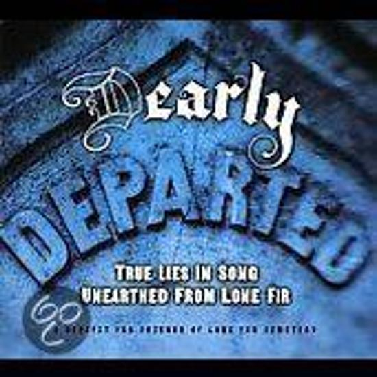 Dearly Departed; True Lies In Song