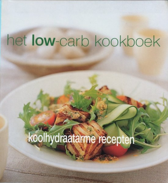 Het Low-carb Kookboek, koolhydraatarme recepten - Voorkant