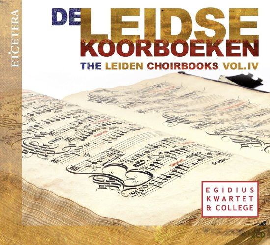 Leiden Choirbooks Vol. Iv
