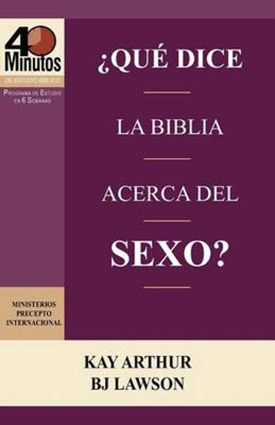 Que Dice La Biblia Acerca del Sexo? / What Does the Bible Say about Sex? (40 Minute Bible Studies)