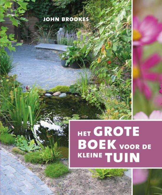 Het grote boek voor de kleine tuin john brookes for De geheime tuin boek