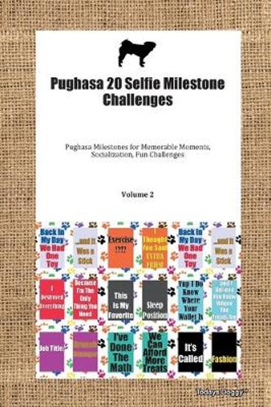 Pughasa 20 Selfie Milestone Challenges Pughasa Milestones for Memorable Moments, Socialization, Fun Challenges Volume 2