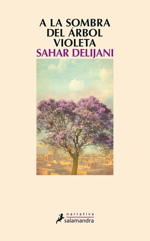 Bolcom A La Sombra Del árbol Violeta Ebook Sahar Delijani