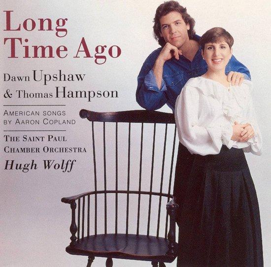 Long Time Ago / Dawn Upshaw, Thomas Hampson