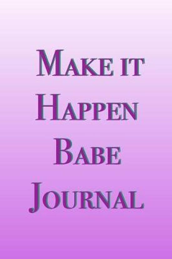 Pink Make It Happen Babe Journal: Make It Happen Babe Journal is the perfect accessory to help you plan your day.