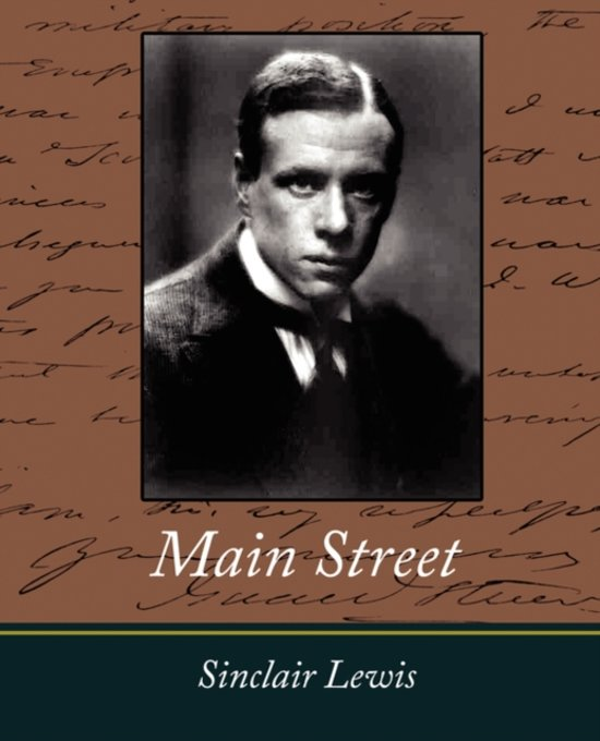 main street sinclair lewis Buy a cheap copy of main street book by sinclair lewis carol milford is a young, liberated woman from saint paul, minnesota, who marries a small-town doctor named.