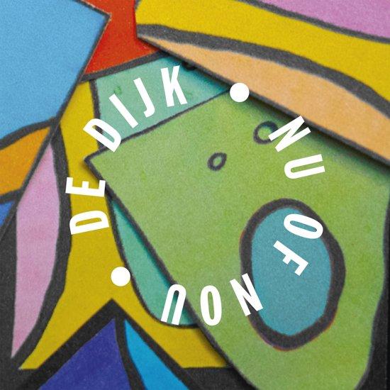 CD cover van Nu Of Nou van De Dijk