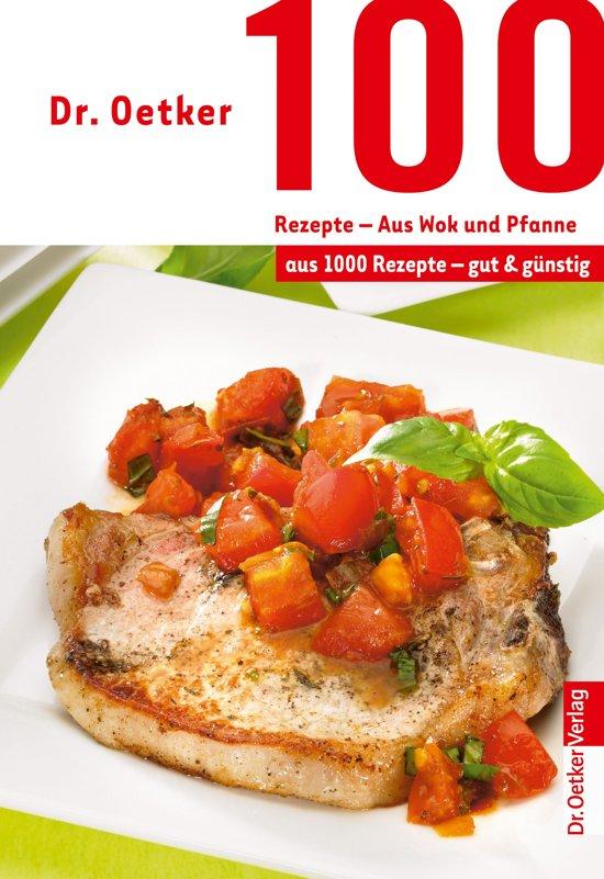 Bolcom 100 Rezepte Wok Und Pfanne Ebook Dr Oetker