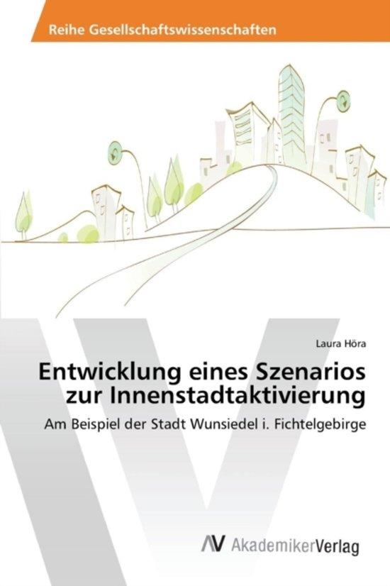 Entwicklung Eines Szenarios Zur Innenstadtaktivierung