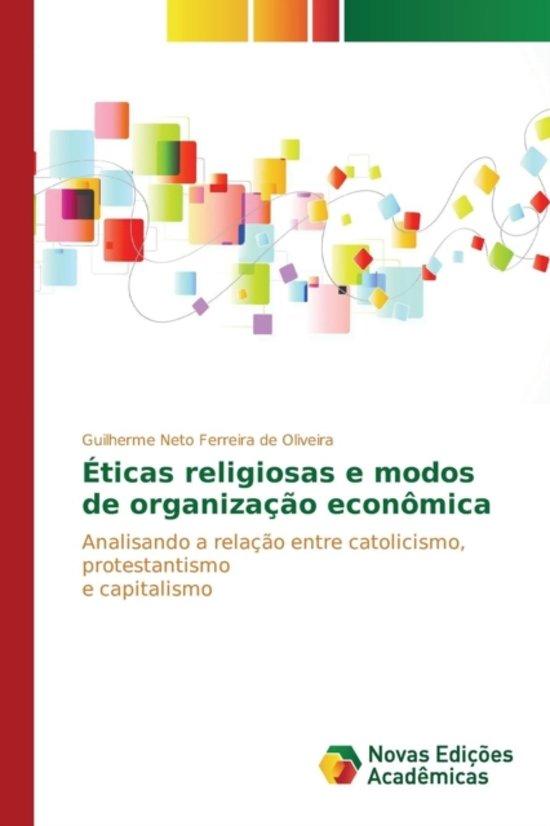 Boek cover Eticas Religiosas E Modos de Organizacao Economica van Neto Ferreira de Oliveira Guilhe (Paperback)