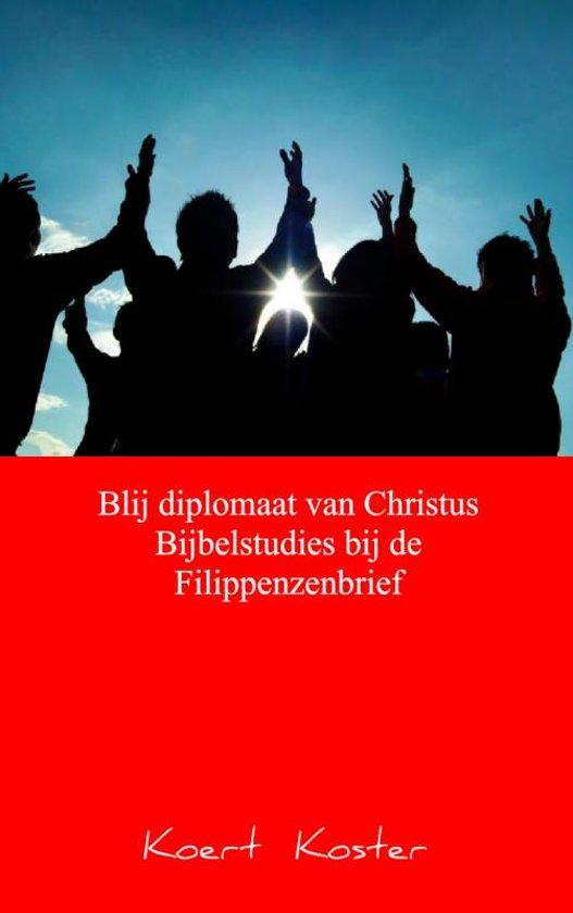Blij diplomaat van Christus Bijbelstudies bij de Filippenzenbrief