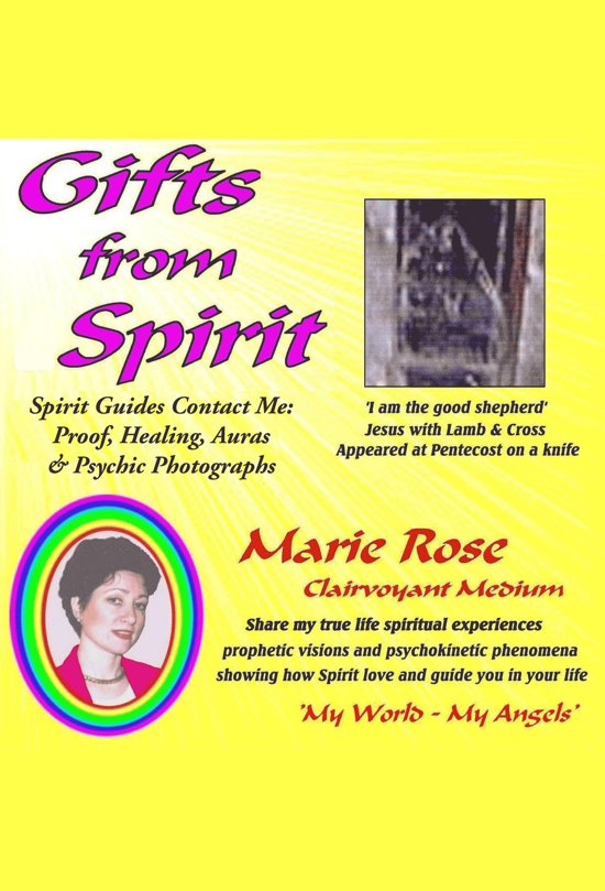 Gifts from Spirit: Spirit Guides Contact Me: Proof, Healing, Aura & Psychic Photographs