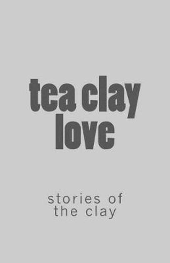 Tea Clay Love