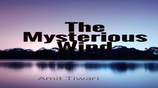 The Mysterious Wind