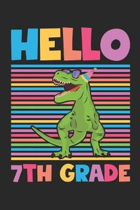 Hello 7th Grade - Dinosaur Back To School Gift - Notebook For Seventh Grade Boys - Boys Dinosaur Writing Journal: Medium College-Ruled Journey Diary,