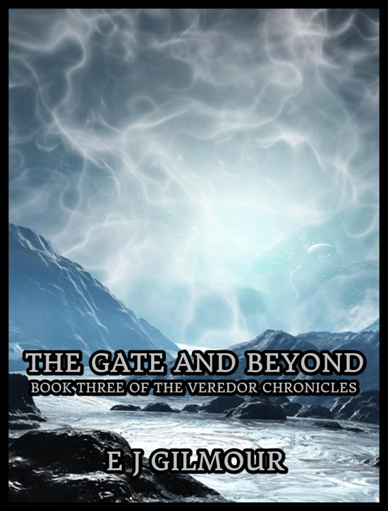 The Gate and Beyond: Book Three of the Veredor Chronicles