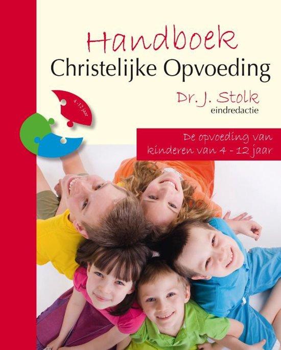 2c487948df2 Handboek Christelijke Opvoeding Deel 2: de opvoeding van kinderen van 4 tot  12 jaar