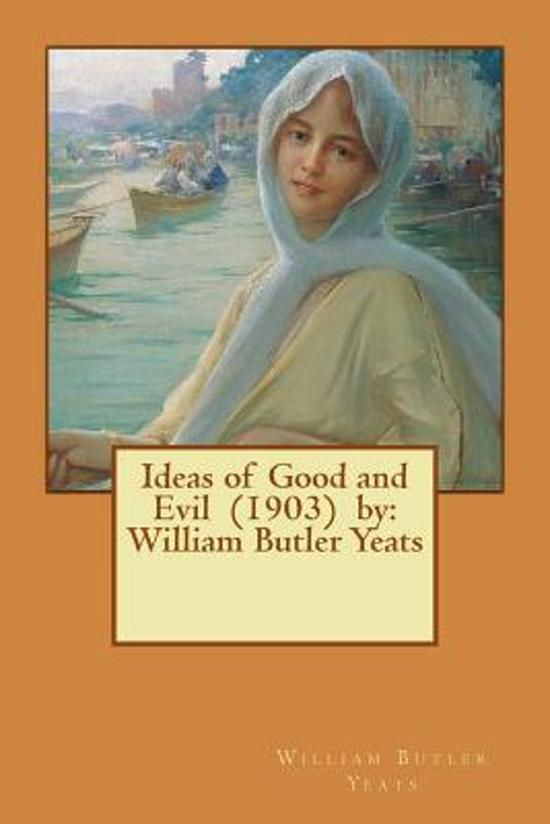 Ideas of Good and Evil (1903) by