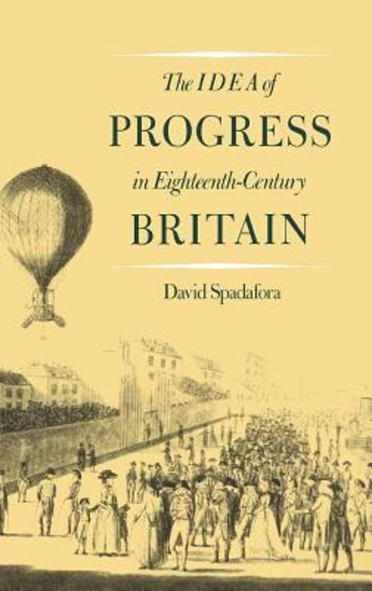 The Idea of Progress in Eighteenth-Century Britain