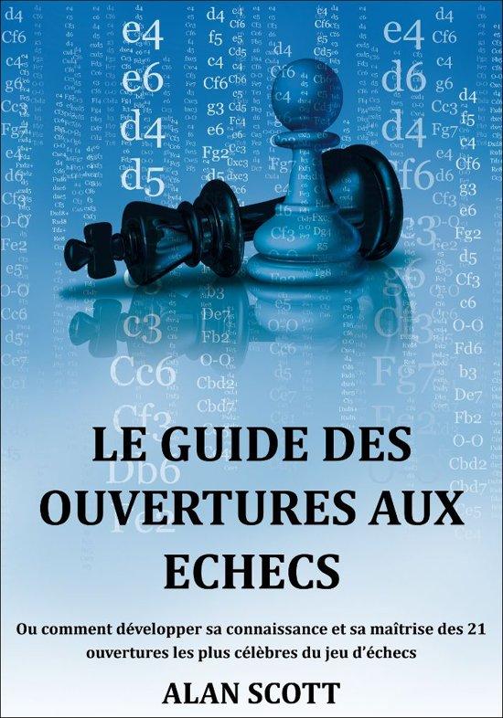 Le Guide Des Ouvertures Aux Echecs