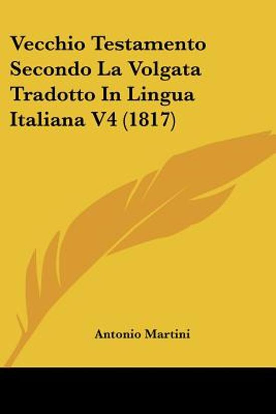 Boek cover Vecchio Testamento Secondo La Volgata Tradotto In Lingua Italiana V4 (1817) van Antonio Martini (Paperback)