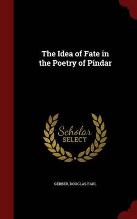The Idea of Fate in the Poetry of Pindar