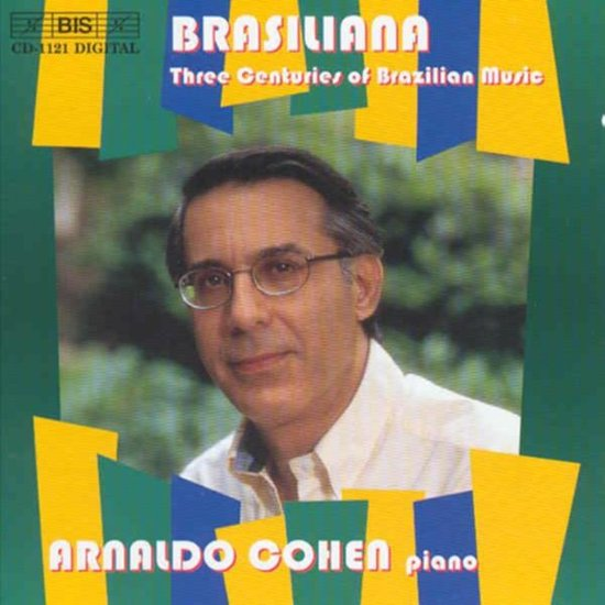 Brasiliana - Three Centuries of Brazilian Music / Arnaldo Cohen