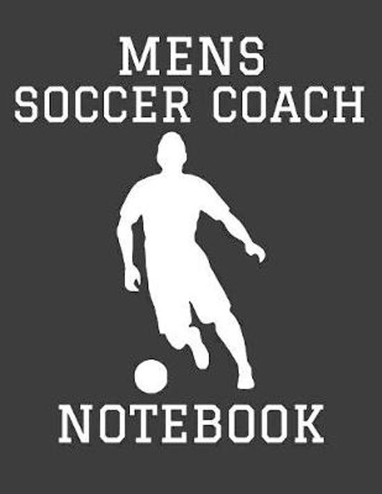Mens Soccer Coach Notebook: 2019-2020 Planner and Organizer