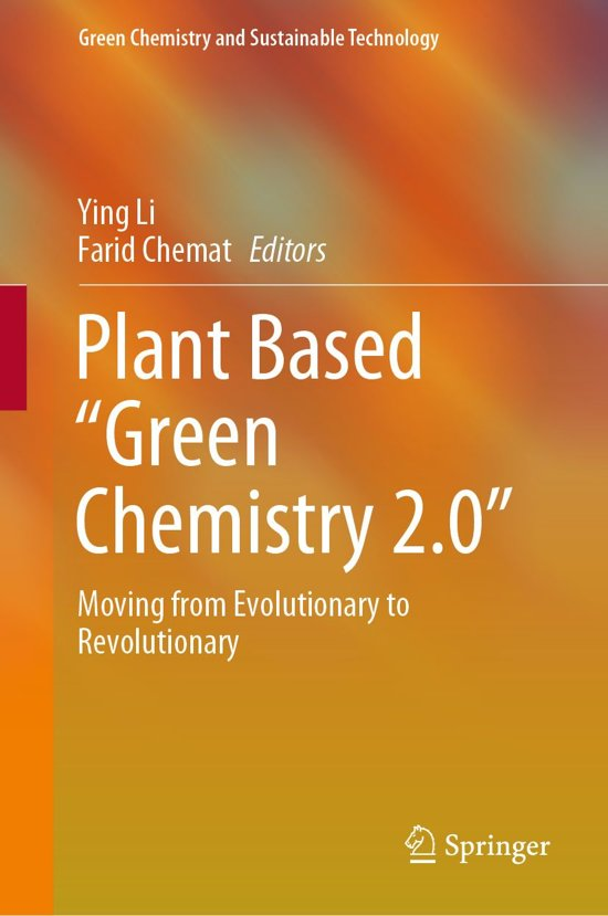 "Plant Based ""Green Chemistry 2.0"""