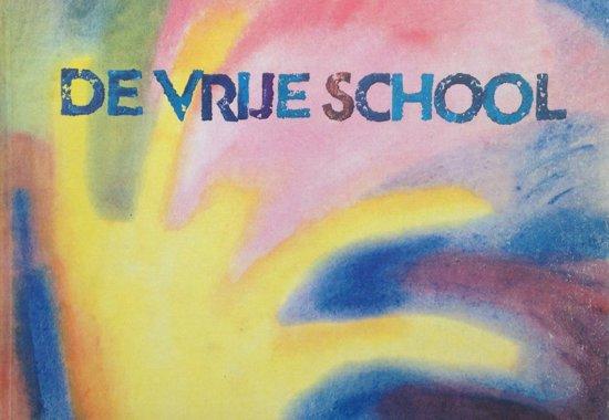 De Vrije School - Pedagogie van Rudolf Steiner in woord en beeld