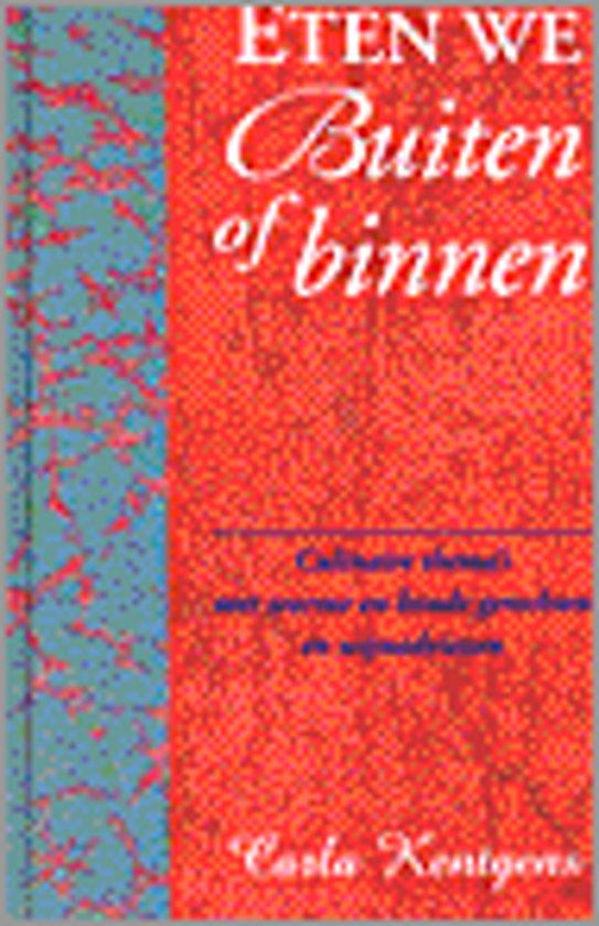 Boek cover Eten We Buiten Of Binnen van Carla Kentgens (Hardcover)