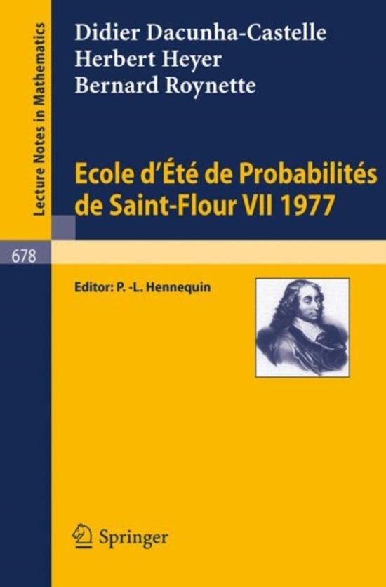 Ecole d'Ete de Probabilites de Saint-Flour VII, 1977