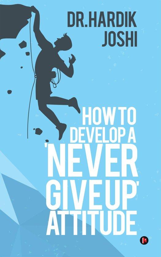 Bolcom How To Develop A Never Give Up Attitude Ebook Dr