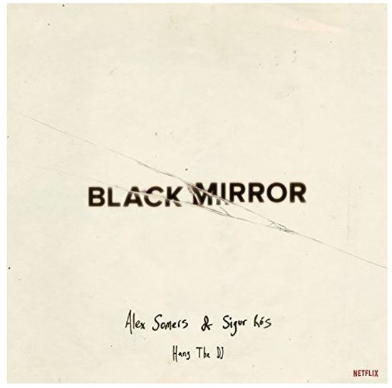 Afbeeldingsresultaat voor Sigur Ros & Alex Somers-Black Mirror Hang The DJ