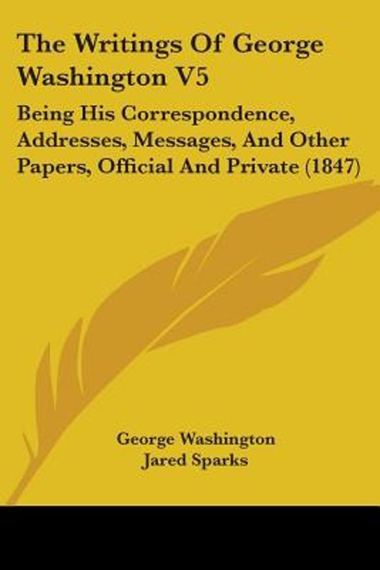 The Writings of George Washington V5