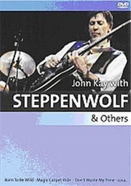 John Kay With Steppenwolf & Others