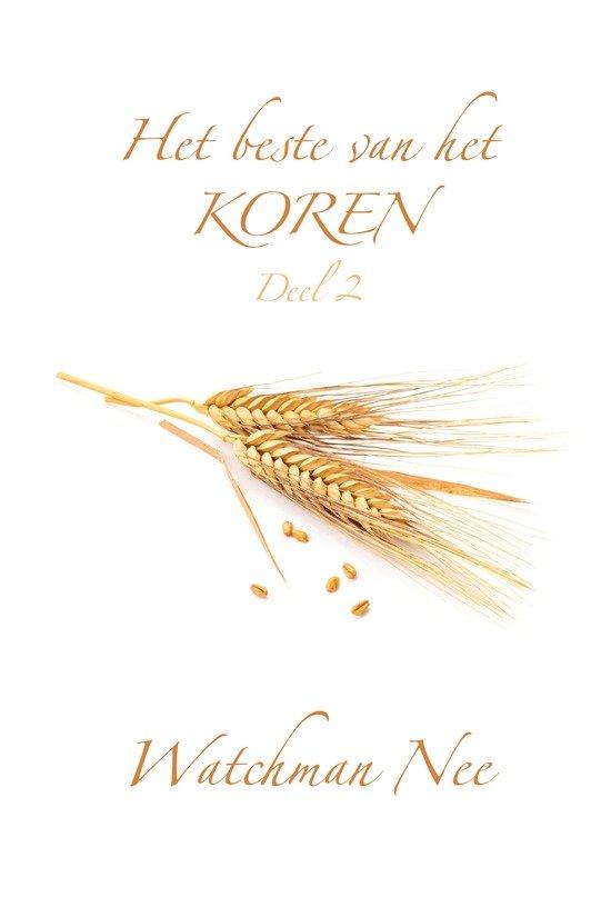 Het beste van het koren - Deel 2 - Watchman Nee |