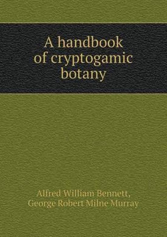 A Handbook of Cryptogamic Botany