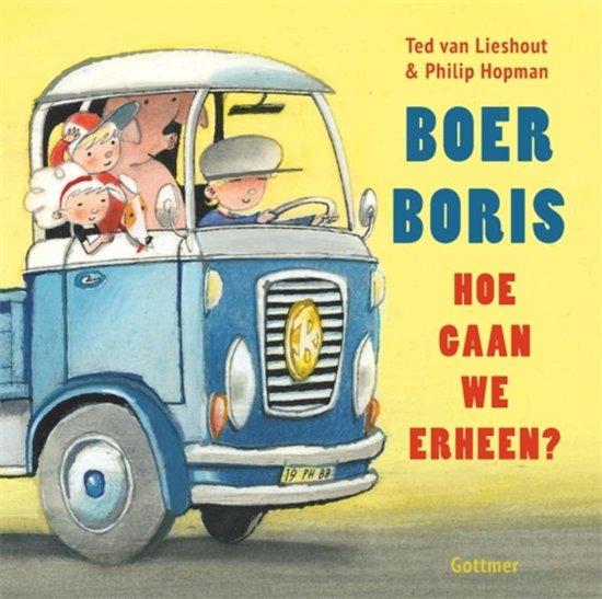 Boek cover Boer Boris - Boer Boris, hoe gaan we erheen? van Ted van Lieshout (Hardcover)