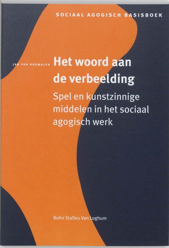 Bolcom Sociaal Agogisch Basiswerk Het Woord Aan De Verbeelding