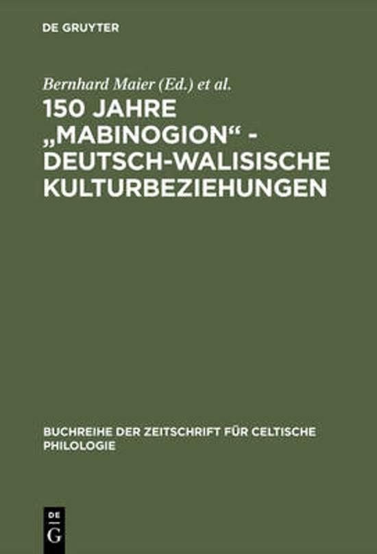 150 Jahre mabinogion - Deutsch-Walisische Kulturbeziehungen