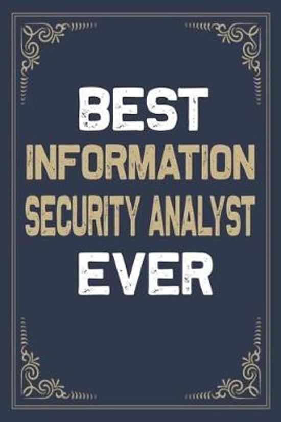 Best Information Security Analyst Ever: Blank Lined Activities Notebook Journal Gift Idea for Information Security Analyst - 6x9 Inch 110 Pages Wide R