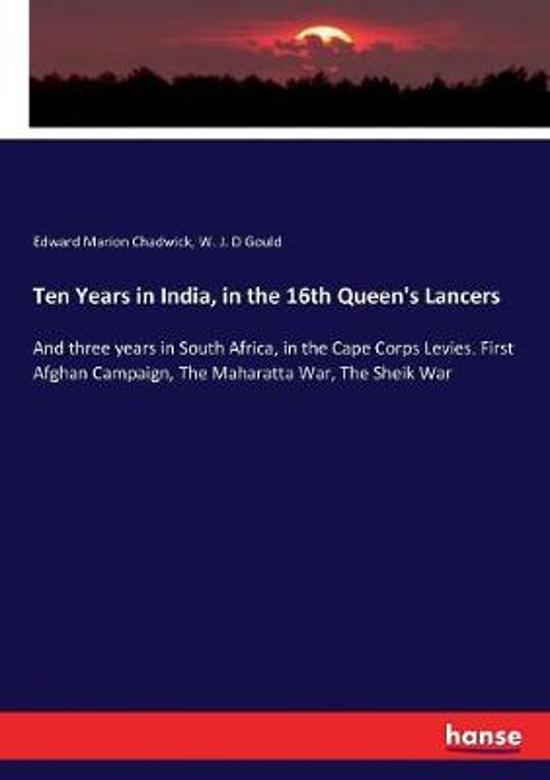Ten Years in India, in the 16th Queen's Lancers