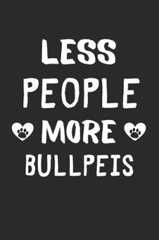 Less People More BullPeis: Lined Journal, 120 Pages, 6 x 9, Funny BullPei Gift Idea, Black Matte Finish (Less People More BullPeis Journal)