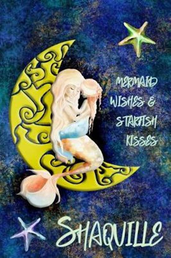 Mermaid Wishes and Starfish Kisses Shaquille
