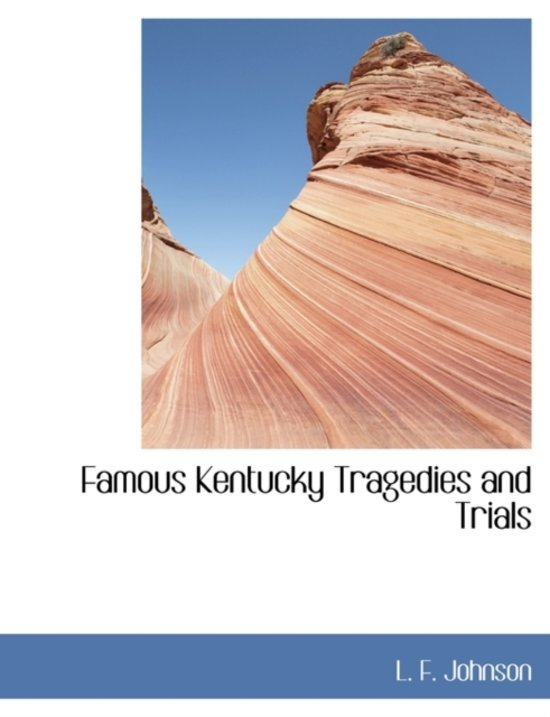 Famous Kentucky Tragedies and Trials