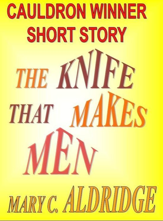 The Knife That Makes Men