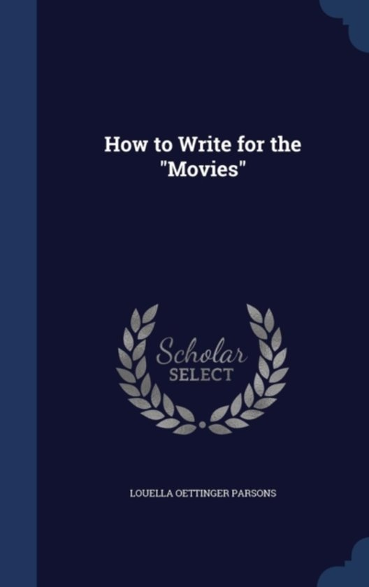 How to Write for the Movies