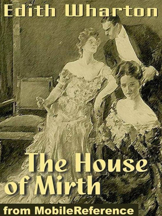 The House Of Mirth. Illustrated (Mobi Classics)