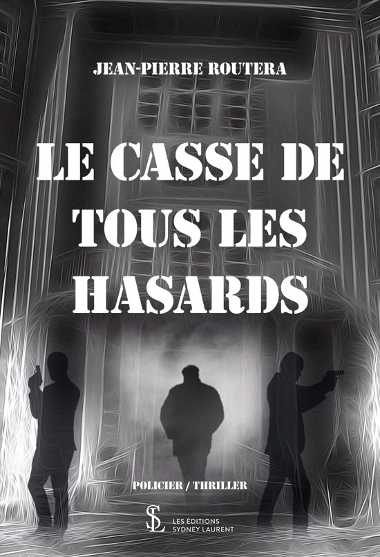 LE CASSE DE TOUS LES HASARDS